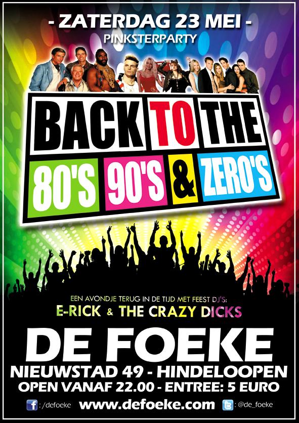 Zaterdag 23 Mei - We Love The 80's, 90's & Zero's - De Foeke - Hindeloopen