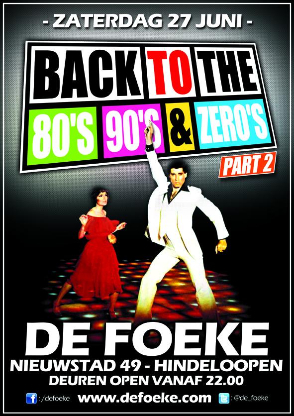 Zaterdag 27 Juni - Back To The 80's, 90's & Zero's - De Foeke - Hindeloopen