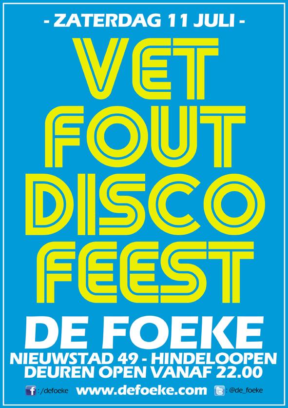 Zaterdag 11 Juli - Vet Fout Disco Feest - De Foeke - Hindeloopen